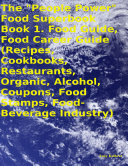 The People Power Food Superbook Book 1 Food Guide Food Career Guide Recipes Cookbooks Restaurants Organic Alcohol Coupons Food Stamps Food Beverage Industry  book
