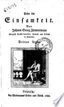 Ueber die Einsamkeit von Johann Georg Zimmermann ... Erster [-vierter] theil