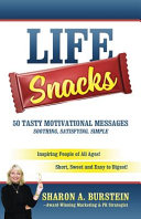 Life Snacks 50 Tasty Motivational Messages Soothing  Satisfying  Simple  Inspiring People of All Ages  Short  Sweet and Easy to Digest