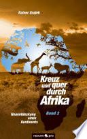 Kreuz und quer durch Afrika - Band 2