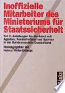 Inoffizielle Mitarbeiter des Ministeriums für Staatssicherheit: Anleitungen für die Arbeit mit Agenten, Kundschaftern und Spionen in der Bundesrepublik Deutschland