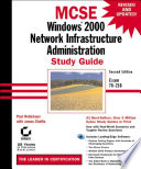 MCSE Windows 2000 Network Infrastructure Administration Study Guide