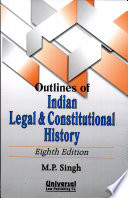 Outlines Of Indian Legal Constitutional History