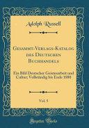 Gesammt-Verlags-Katalog des Deutschen Buchhandels, Vol. 5