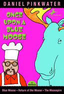 Once Upon a Blue Moose Restaurant At The Edge Of The