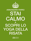 Stai calmo e scopri lo Yoga della Risata