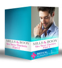 Six Sexy Doctors Part 2  Posh Doc Claims His Bride   Surgeon Boss  Surprise Dad   Children s Doctor  Society Bride   The Royal Doctor s Bride   The Doctor Claims His Bride   The Rebel Surgeon s Proposal  Mills   Boon e Book Collections