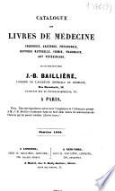 Catalogue des livres de m  decine chirurgie  anatomie  physiologie  histoire naturelle  chimie  pharmacie  art v  t  rinaire qui se trouvent chez J  B  Bailli  re        Paris    Janvier 1855
