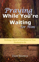 Praying While You re Waiting for Him