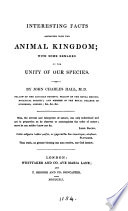 Interesting facts connected with the animal kingdom  with some remarks on the unity of our species