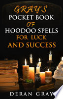 gray s pocket book of hoodoo spells for luck and success