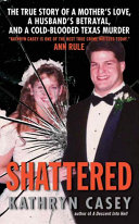 Shattered Writers Today Ann Rule With True Crime