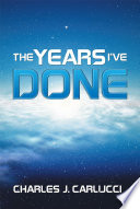 The Years I ve Done