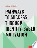 Pathways To Success Through Identity based Motivation