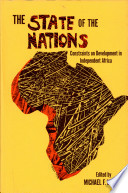 The State of the Nations  Constraints on Development in Independent Africa