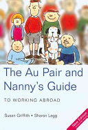The Au Pair   Nanny s Guide to Working Abroad  4th As An Au Pair Or Nanny
