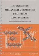 Integriertes organisch chemisches Praktikum  I O C  Praktikum