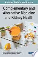 Complementary And Alternative Medicine And Kidney Health : for health professionals and all of society. with...