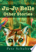 Ju-Ju Belle & Other Stories