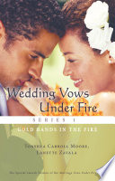 Wedding Vows Under Fire Series 1  Gold Bands in the Fire