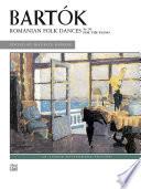 Romanian Folk Dances  Sz  56 for the Piano