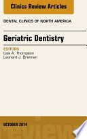 Geriatric Dentistry An Issue Of Dental Clinics Of North America  book