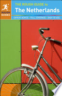 The Rough Guide to the Netherlands Guide To Everything This Small Country Manages To