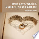 Hello Love  Where s Cupid   The 2nd Edition