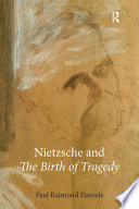 Nietzsche and    The Birth of Tragedy