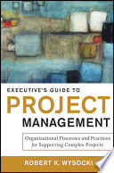 Executive S Guide To Project Management : environment sharing his forty-five years of project...