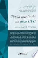 Tutela Provisória no Novo CPC - Dos 20 anos de vigência do art. 273 do CPC/1973 ao novo CPC 2015