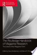 The Routledge Handbook Of Magazine Research : two decades, produced a substantial amount...