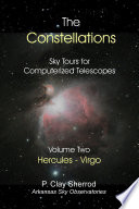 The Constellations - Sky Tours For Computerized Telescopes Vol. Two : now provide an escape for all stargazers from...