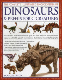 The Complete Illustrated Encyclopedia of Dinosaurs   Prehistoric Creatures