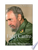 Celebrity Biographies   The Amazing Life Of Fidel Castro   Famous People