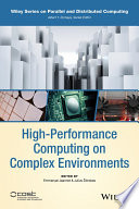 High Performance Computing on Complex Environments