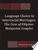Language Choice in Interracial Marriages  The Case of Filipino Malaysian Couples