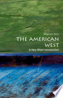The American West: A Very Short Introduction Of Mind The American West Is A Concept