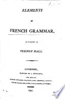 Elements of French Grammar as taught at Vernon Hall