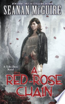 A Red-Rose Chain (Toby Daye Book 9) : feels like years, toby daye has been...