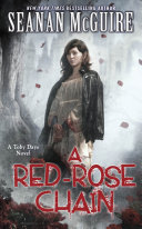A Red-Rose Chain (Toby Daye Book 9) : feels like years, toby daye...