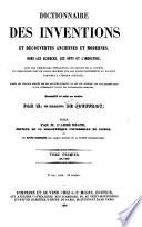 Dictionnaire des inventions et d  couvertes anciennes et modernes