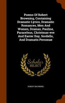 Poems of Robert Browning, Containing Dramatic Lyrics, Dramatic Romances, Men and Women, Dramas, Pauline, Paracelsus, Christmas-Eve and Easter Day, Sordello, and Dramatis Personae Culturally Important And Is Part Of