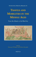 Travels and Mobilities in the Middle Ages