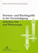 Normen  und Wertbegriffe in der Verst  ndigung zwischen Ost  und Westeuropa