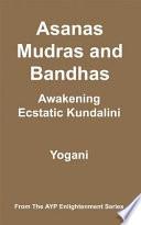 Asanas  Mudras and Bandhas   Awakening Ecstatic Kundalini  eBook