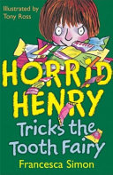 Horrid Henry Tricks The Tooth Fairy : trick the tooth fairy, has moody...