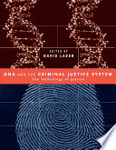 DNA and the Criminal Justice System