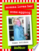 momma loves her some eggnog