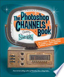 The Photoshop Channels Book